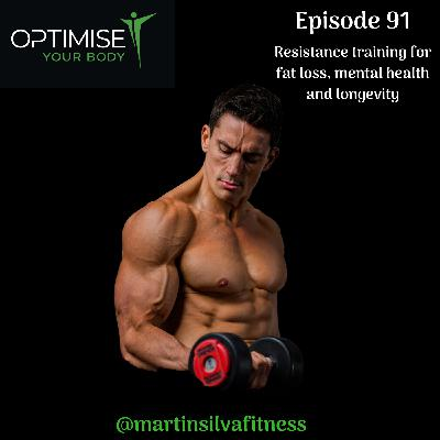 Resistance training for fat loss, mental health and longevity