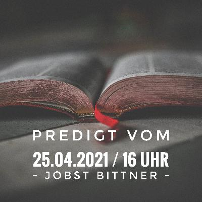 JOBST BITTNER - 25.04.2021 / 16 Uhr