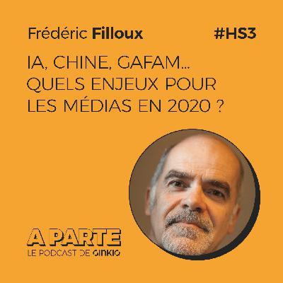 IA, Chine, GAFAM… quels enjeux pour les médias en 2020 ? avec Frédéric Filloux