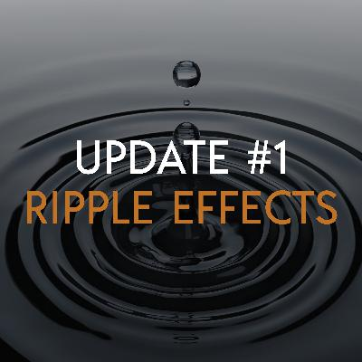 Update: Ripple Effects