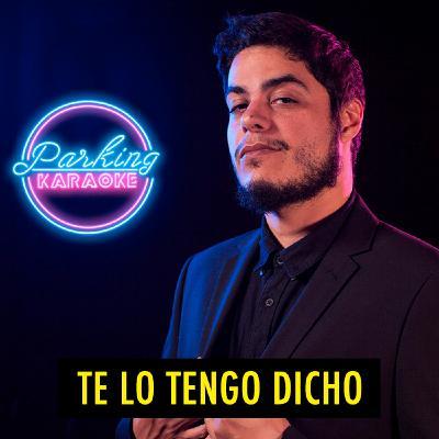 TE LO TENGO DICHO #19.9 - Lo mejor de Parking Karaoke (11.2020)