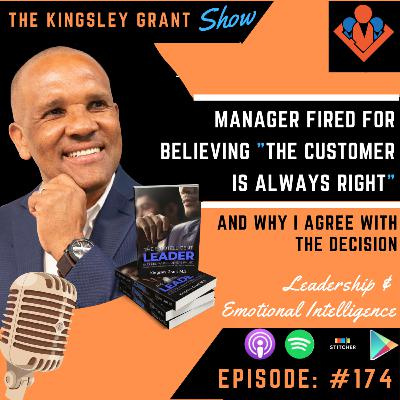 KGS174 | Manager Fired For Believing The Customer Is Always Right And Why I Agree With The Decision by Kingsley Grant