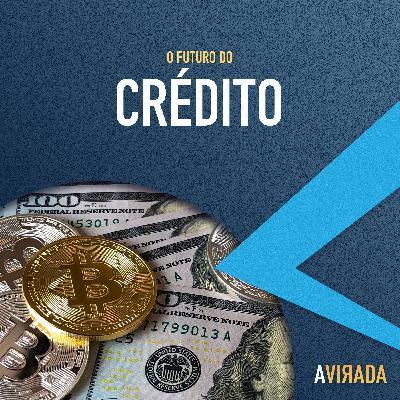 T2:E8 - O Futuro do Mercado de Crédito