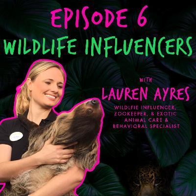 WILD INFLUENCERS with LAUREN AYRES