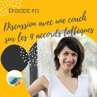 #11 – Discussion avec une coach sur les « Quatre accords toltèques »