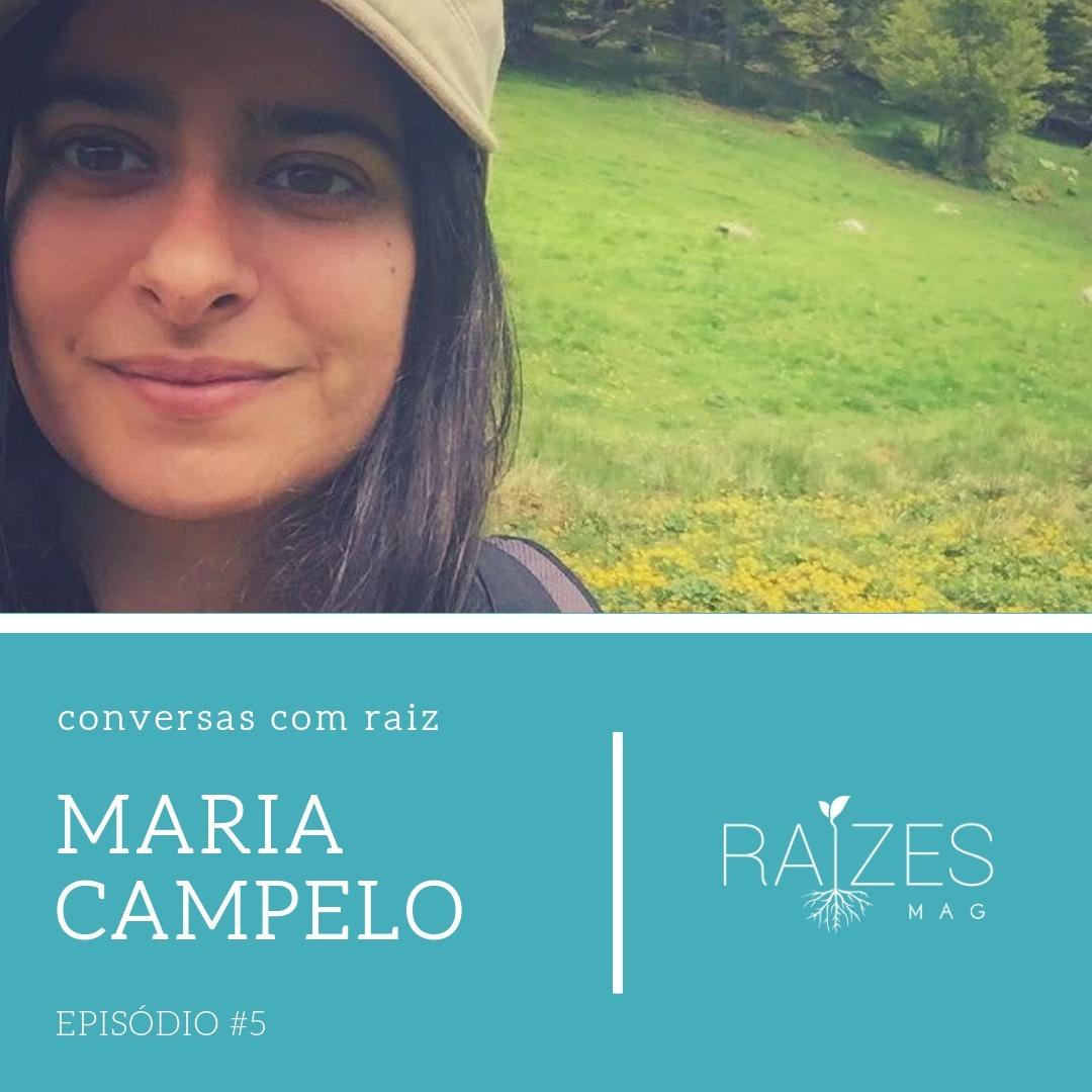 Episódio #5 - Maria Campelo