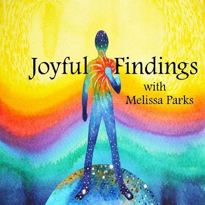 18Nov2020  ~ Joyful Findings Show