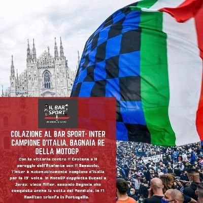 Colazione al Bar Sport - Inter campione d'Italia, Bagnaia comanda la MotoGP