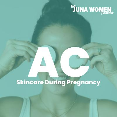Skincare During Pregnancy, Postpartum, and Breastfeeding with Dr. Chan