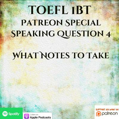 TOEFL iBT | Patreon Special | Speaking Question 4 | Canyons | What Notes to Take