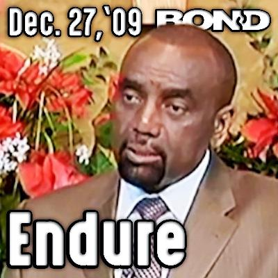 12/27/09 Have You Endured This Year? (Sunday Service Archive)