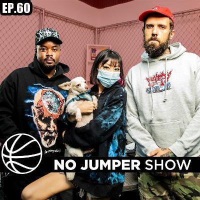 The No Jumper Show Ep. 60