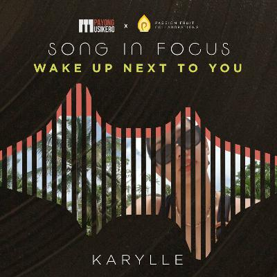 Song #22: Wake Up Next To You by Karylle (The Story Behind with Yael Yuzon and Karylle)