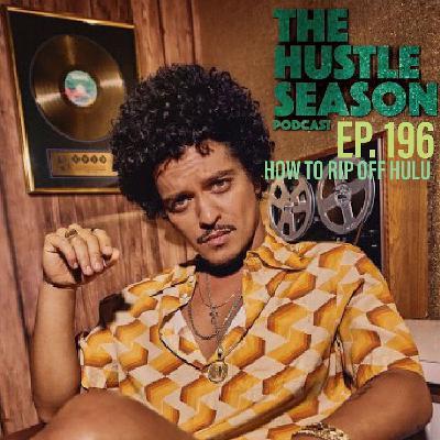 The Hustle Season: Ep. 196 How To Rip Off Hulu
