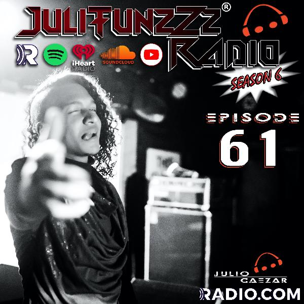 JuliTunzZz Radio Episode 61