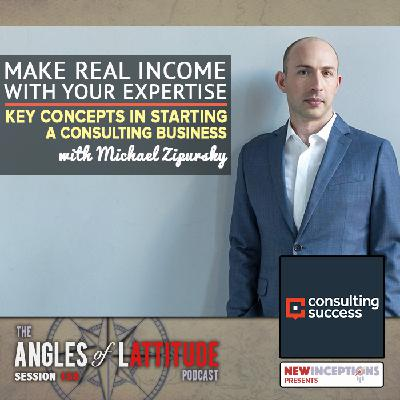 Michael Zipursky – Make Real Income with Your Expertise: Key Concepts in Starting a Consulting Business (AoL 158)