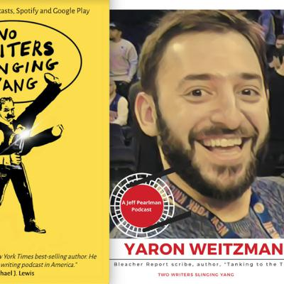 "Yaron Weitzman: Bleacher Report writer and author of ""Tanking to the Top: The Philadelphia 76ers and the Most Audacious Process in the History of Professional Sports"""