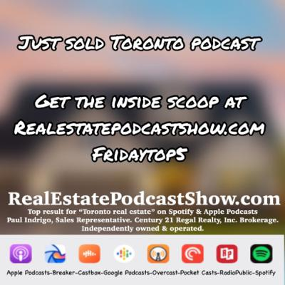 Episode 304: Just Sold Toronto Podcast. Your Toronto/GTA Sold Storyteller since 2000.
