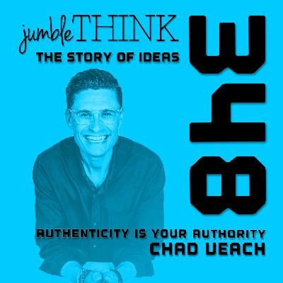 Authenticity is your Authority with Chad Veach