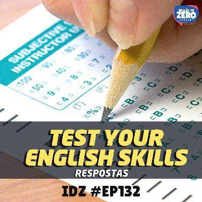 IDZ #132 - Test Your English Skills (RESPOSTAS)