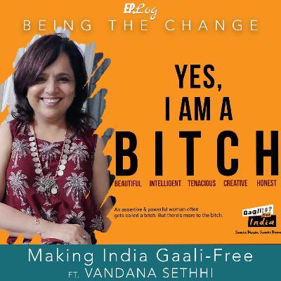 Ep.17 Making India Gaali-Free ft. Vandana Sethhi, Founder - Water Communication