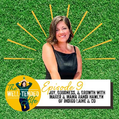 Episode 9: Joy, Goodness & Growth with Randi Hamlyn