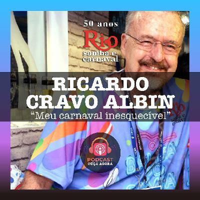 Ep. 19 - Ricardo Cravo Albin - Meu Carnaval Inesquecível