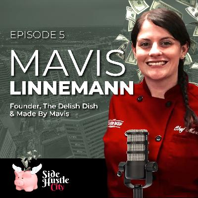 Episode 5 - Mavis Linnemann, SBA Business Person of the Year (KY) and Founder, The Delish Dish & Made By Mavis discussing the catering and food industry