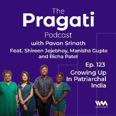 Ep. 123: Growing Up In Patriarchal India