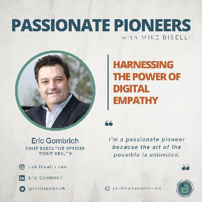 Harnessing the Power of Digital Empathy with Eric Gombrich