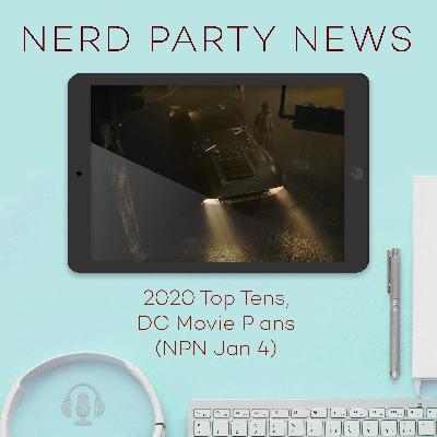2020 Top Tens, DC Movie Plans (NPN Jan 4)