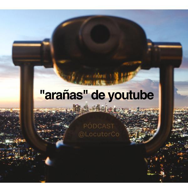 Las arañas de YouTube