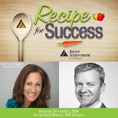 Recipe for Success with Guest Jack Harris, 3DE Schools