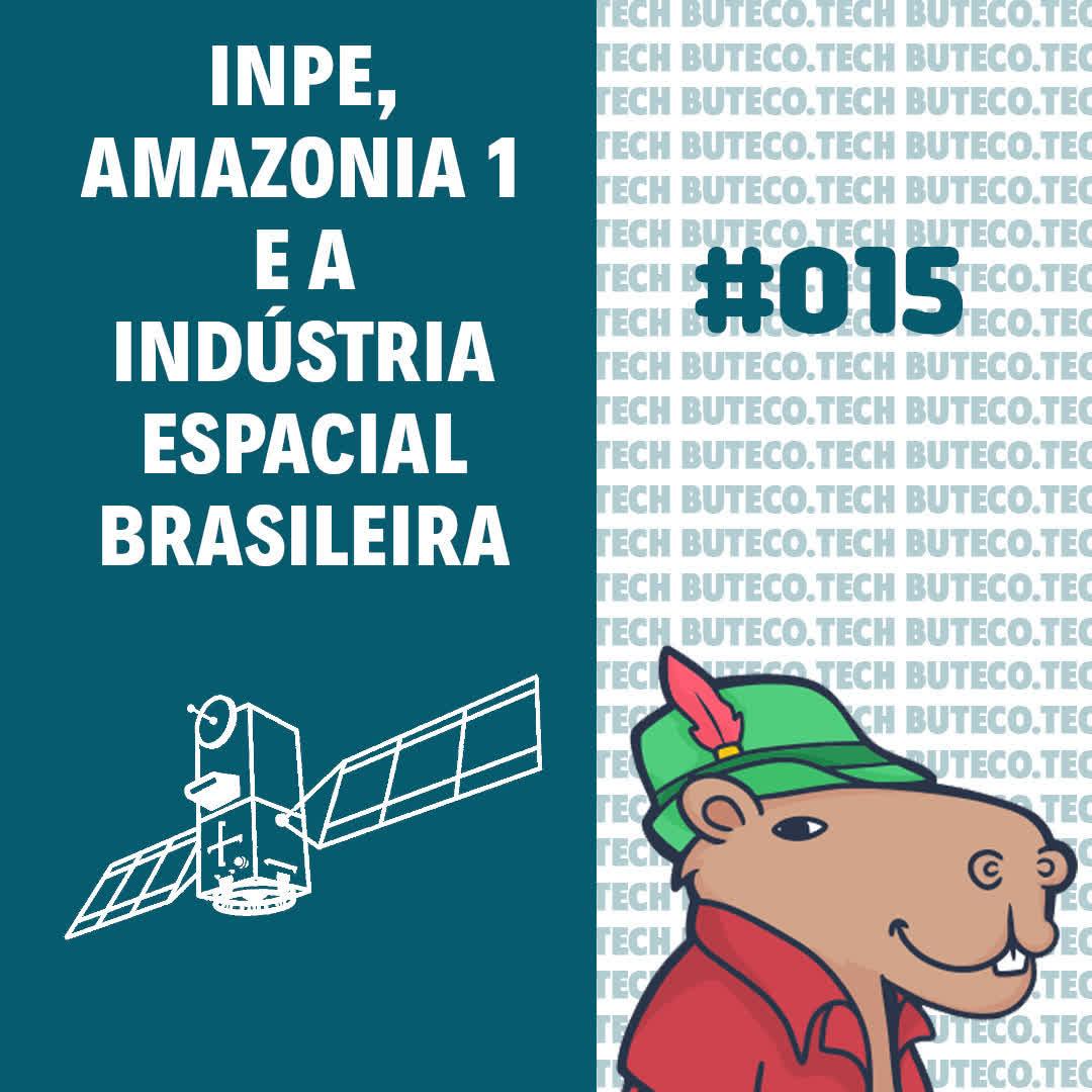 INPE, Amazonia 1 e a indústria espacial brasileira