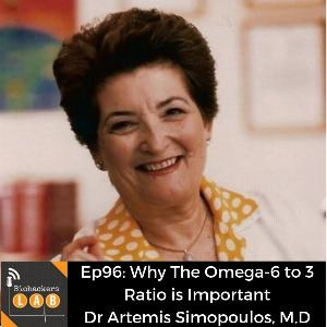Why The Omega-6 to Omega-3 Ratio is Important • Dr Artemis Simopoulos, M.D