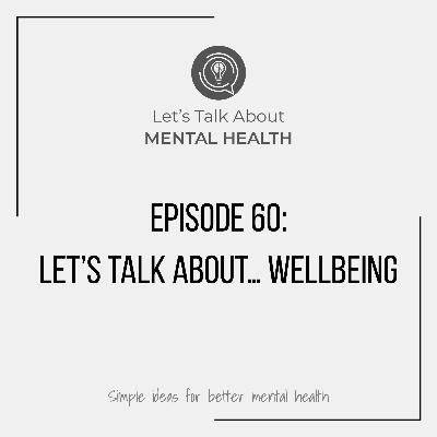 Let's Talk About... Wellbeing