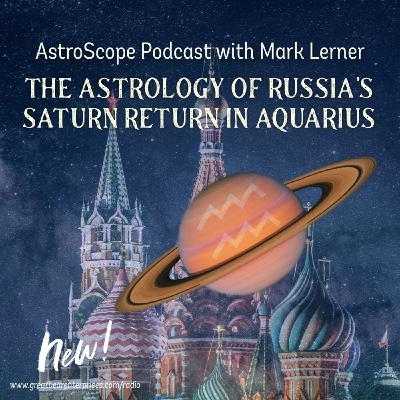 The Astrology of Russia's Saturn Return in Aquarius