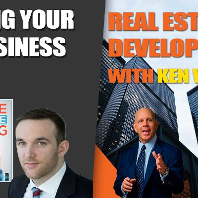 #26 Scaling Your REI Business with RE Development with Ken Van Liew
