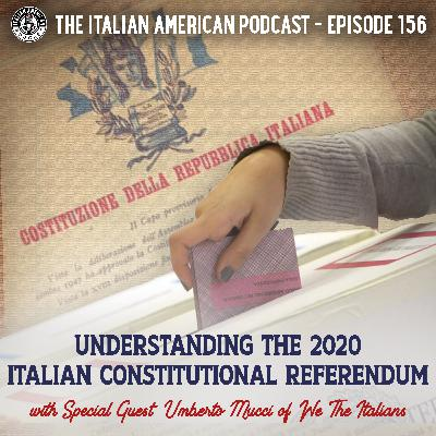 IAP 156: Understanding the 2020 Italian Constitutional Referendum with Special Guest Umberto Mucci of We the Italians