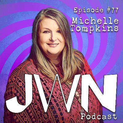 JWN #77: Michelle Tompkins