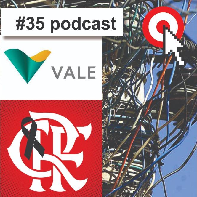 Podcast #35 O Brasil é uma gambiarra: Vale e Flamengo