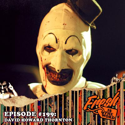 Episode #199: David Howard Thornton – Art The Clown from the Horror Film Terrifier, Guest at Astronomicon Pop Culture Convention February 7th-9th in Sterling Heights, MI