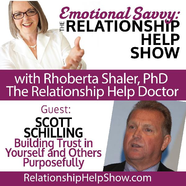 Great Relationships Require Trust. How Can You Build & Rebuild it? GUEST: Scott Schilling