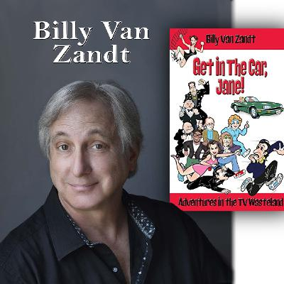 """Harvey Brownstone Interviews Billy Van Zandt, Actor, Writer, Producer and Author of """"Get in the Car, Jane: Adventures in the TV Wasteland"""""""