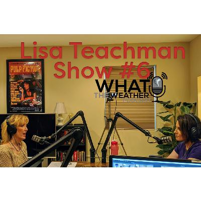 #6: Lisa Teachman