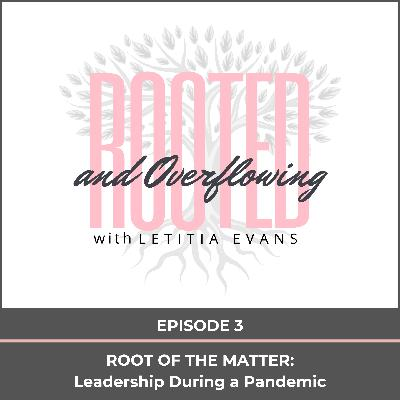 Root of the Matter: Leadership During a Pandemic