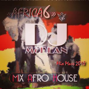 Dj MCDEAN : Afro House 2018 - AFRICA 6