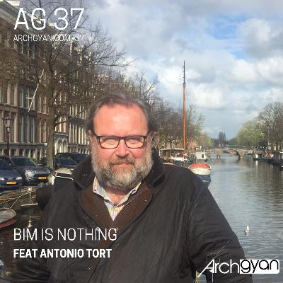 BIM is Nothing with Antonio Tort | AG 37