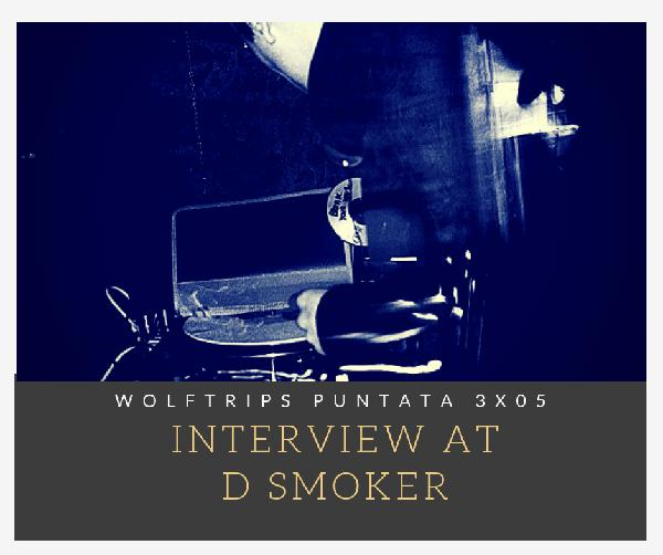 D_Smoker Interview – Puntata 3×05
