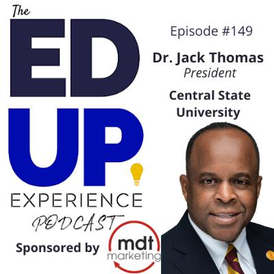 149: Everyone Deserves Access to Education - with Dr. Jack Thomas, President, Central State University